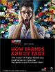 How Brands Annoy Fans